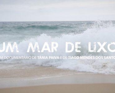 """""""Um Mar De Lixo"""": O Documentário Português Que TODOS Deveriam Assistir 6"""